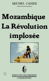 Mozambique ; la révolution implosée - Couverture - Format classique