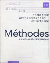 LES CAHIERS DE LA RECHERCHE ARCHITECTURALE ET URBAINE N.9-10 ; méthodes en histoire de l'architecture - Couverture - Format classique