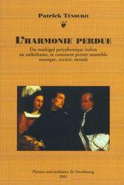 L'Harmonie Perdue. Du Madrigal Polyphonique Italien Au Meleodrame, Et Comment Penser Ensemble Musiq - Intérieur - Format classique