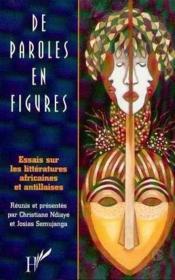 De paroles en figures ; essais sur les littératures africaines et antillaises - Couverture - Format classique