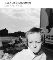 Rosalind Solomon Chapalingas /Anglais - Couverture - Format classique