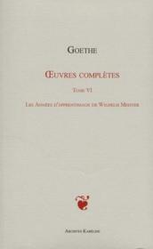 Oeuvres complètes t.6 ; les années d'apprentissage de Wilhem Meister - Couverture - Format classique
