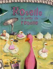 Roselle, la petite oie rebelle - Couverture - Format classique