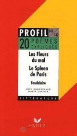 Les fleurs du mal ; le spleen de Paris, de Baudelaire ; 20 poemes expliqués - Couverture - Format classique