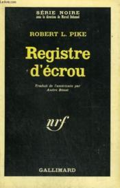 Registre D'Ecrou. Collection : Serie Noire N° 1033 - Couverture - Format classique