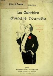La Carriere D'Andre Tourette. Collection Modern Bibliotheque. - Couverture - Format classique