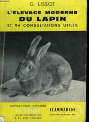 L'Elevage Moderne Du Lapin Et 94 Consultations Utiles. Collection : La Terre - Couverture - Format classique