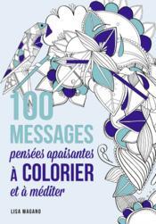 100 nouveaux messages à colorier ; détente et apaisement - Couverture - Format classique