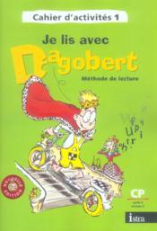 Je lis avec Dagobert ; CP ; cahier d'activité t.1 (édition 2006) - Couverture - Format classique