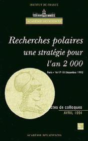 Recherches Polaires : Une Strategie Pour L'An 2000 (Colloque De L'Academie Des Sciences) - Couverture - Format classique