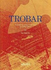 Trobar t.4 ; la survie - Couverture - Format classique