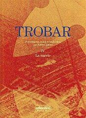 Trobar t.4 ; la survie - Intérieur - Format classique