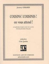 Cousins ! cousines ! on vous attend ! comedie-farce en acte - Intérieur - Format classique