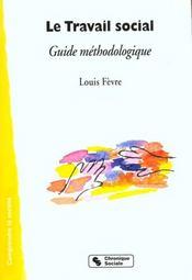Le travail social guide methodologique - Intérieur - Format classique