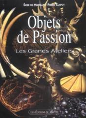 Objets De Passion Les Grands Ateliers - Couverture - Format classique