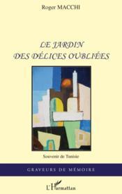 Le jardin des délices oubliées ; souvenir de Tunisie - Couverture - Format classique