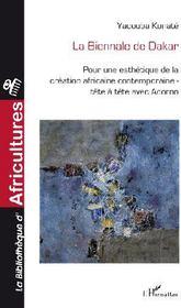 La Biennale de Dakar ; pour une esthétique de la création africaine contemporaine ; tête à tête avec Adorno - Couverture - Format classique
