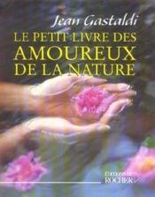 Le petit livre des amoureux de la nature - Couverture - Format classique