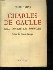 Charles De Gaulle Seul Contre Les Pourvoirs. - Couverture - Format classique