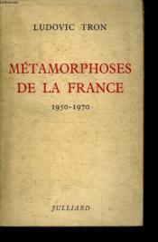 Metamorphoses De La France. 1950 - 1970. - Couverture - Format classique