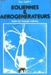 Eoliennnes & Aerogenerateurs. Guide De L'Energie Eolienne. - Couverture - Format classique