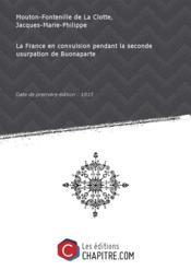 La France en convulsion pendant la seconde usurpation de Buonaparte [Edition de 1815] - Couverture - Format classique