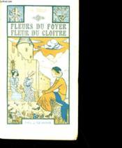 Fleurs Du Foyer, Fleur Du Cloitre. - Couverture - Format classique