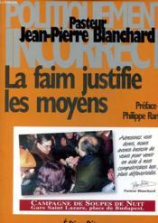 La Faim Justifie Les Moyens. L'Epopée De La Première Campagne De Soupes De Nuit Gare Saint-Lazare - Couverture - Format classique
