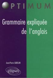 Grammaire Expliquee De L'Anglais - Couverture - Format classique
