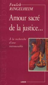 Amour Sacre De La Justice : A La Recherche D'Une Introuvable - Couverture - Format classique
