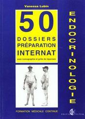 Dossiers Endocrinologie/Endocrinologie/50 Dossiers Preparations Internat - Intérieur - Format classique