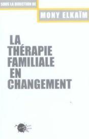 La Therapie Familiale En Changement - Couverture - Format classique