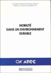 Mobilite dans un environnement durable ; congres international francophone versailles du 28 au 30 janvier - Couverture - Format classique