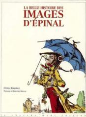La Belle Histoire Des Images D Epinal - Couverture - Format classique