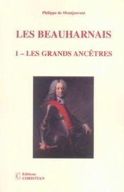 Les Beauharnais t.1 ; les grands ancêtres - Intérieur - Format classique
