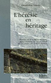 L'hérésie en héritage - Intérieur - Format classique