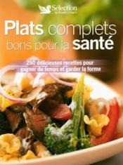 Plats complets bons pour la santé ; 250 délicieuses recettes pour gagner du temps et garder la forme - Couverture - Format classique