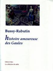Histoire amoureuse des Gaules ; maximes d'amour ; carte du pays de Braquerie - Couverture - Format classique