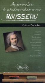 Apprendre à philosopher avec ; Rousseau - Couverture - Format classique