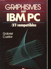 Graphismes Sur Ibm Pc/xt/ Compatibles - Couverture - Format classique