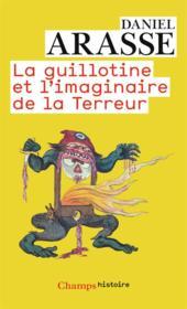 La guillotine et l'imaginaire de la Terreur - Couverture - Format classique