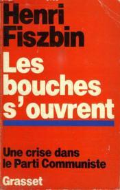 Les Bouches S Ouvrent.Une Crise Dans Le Parti Communiste. - Couverture - Format classique