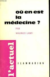 Ou En Est La Medecine ? - Couverture - Format classique
