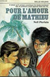 Pour L'Amour De Mathieu. Collection : A La Belle Helene. - Couverture - Format classique