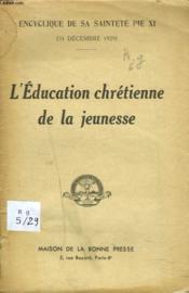 Encyclique 31 Decembre 1929. L'Education Chretienne De La Jeunesse. - Couverture - Format classique