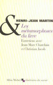 Les metamorphoses du livre - entretiens avec jean-marc chatelain et christian jacob - Intérieur - Format classique