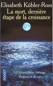 La Mort: Derniere Etape De La Croissance - Intérieur - Format classique