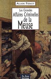 Les grandes affaires criminelles de la meuse - Couverture - Format classique