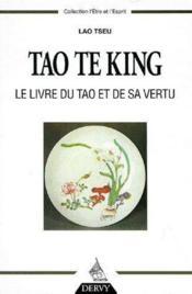 Tao te king ; le livre du tao et de sa vertu - Couverture - Format classique