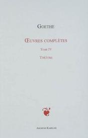 Oeuvres complètes t.4 ; théâtre - Couverture - Format classique